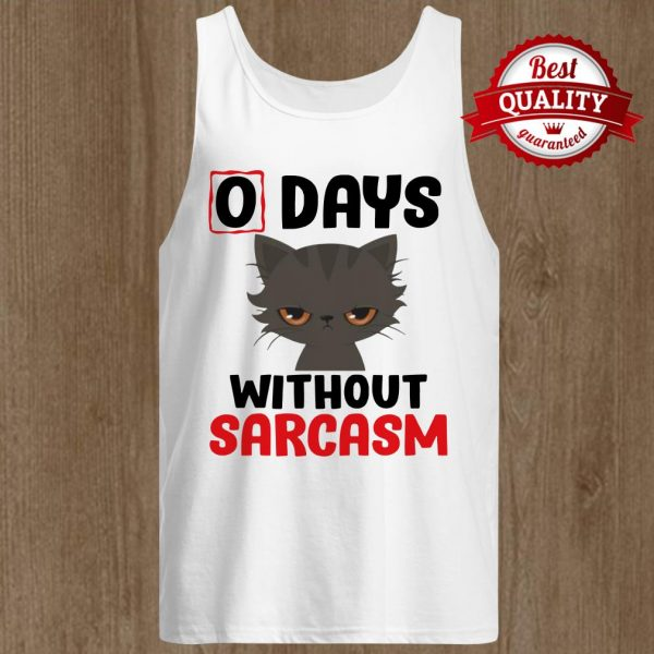 0 days without sarcasm funny Tank Top