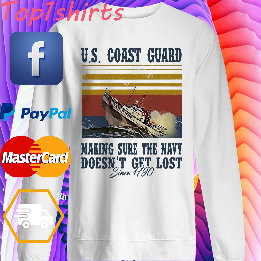 US Coast guard making sure the navy doesn't get lost since 1790 - sweater