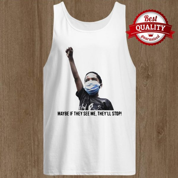 Maybe If They See Me They'll Stop Black Lives Matter Boy Tank Top