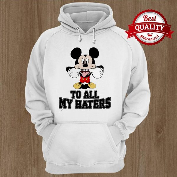 Mickey To All My Haters Hoodie