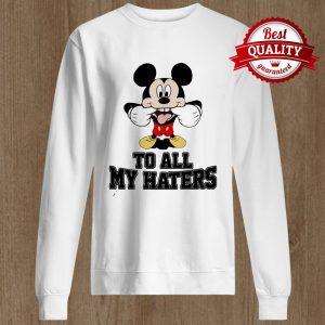 Mickey To All My Haters Sweater