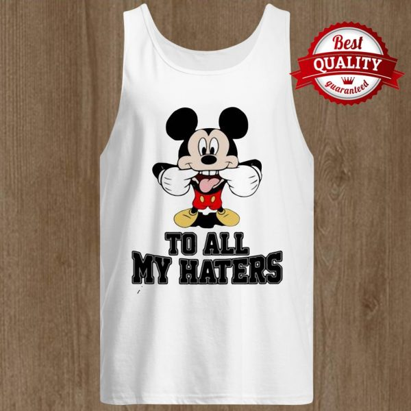 Mickey To All My Haters Tank Top