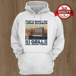 That's What I Do I Drink Bourbon I Grill And I Know Things Hand Cup Glasses Oven Mitts Vintage Retro Hoodie