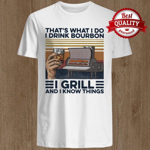 That's What I Do I Drink Bourbon I Grill And I Know Things Hand Cup Glasses Oven Mitts Vintage Retro Shirt