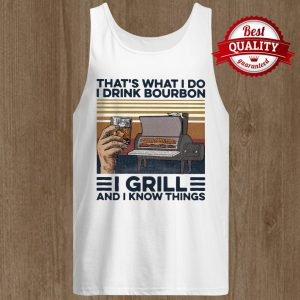 That's What I Do I Drink Bourbon I Grill And I Know Things Hand Cup Glasses Oven Mitts Vintage Retro Tank Top