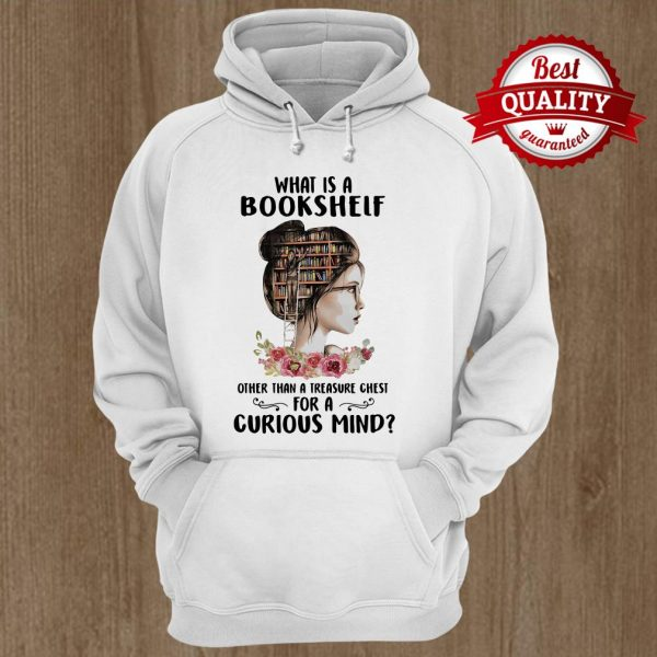 What Is A Bookshelf Other Than A Treasure Chest For A Curious Mind Flower Girl Hoodie